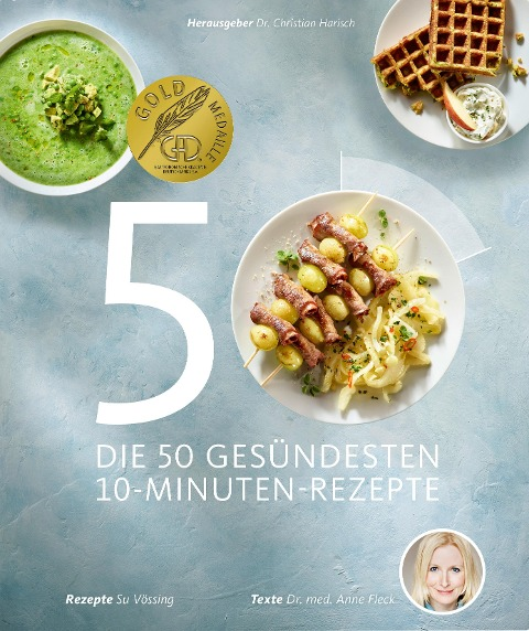 Die 50 gesündesten 10-Minuten-Rezepte - Anne Fleck, Su Vössing