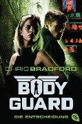 Bodyguard - Die Entscheidung - Chris Bradford