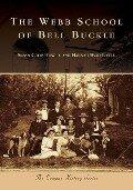 The Webb School of Bell Buckle - Susan Coop Howell, Hannah Byrd Little