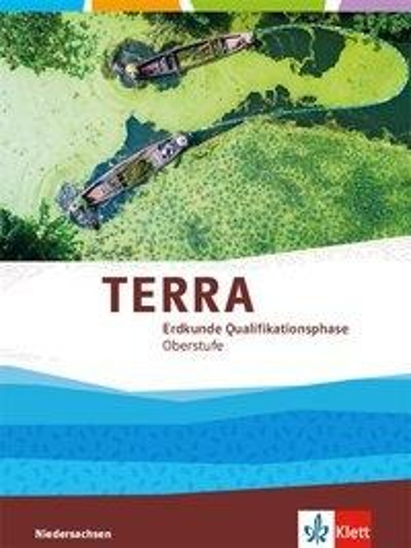 TERRA Erdkunde Qualifikationsphase. Ausgabe Niedersachsen. Schülerbuch Klasse 12/13 (G9) -