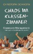 Chaos im Klassenzimmer - Christoph Eichhorn, Antje von Suchodoletz