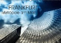 Frankfurt Metropole am Main (Wandkalender 2017 DIN A2 quer) - Markus Pavlowsky Photography