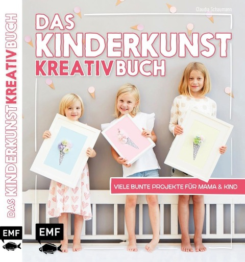 Das Kinderkunst-Kreativbuch - Claudia Schaumann