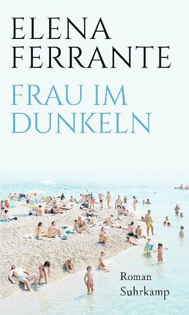Frau im Dunkeln - Elena Ferrante