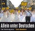 Allein unter Deutschen: Eine Entdeckungsreise - Tuvia Tenenbom