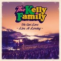 We Got Love - Live at Loreley - The Kelly Family
