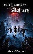 Die Chroniken der Alaburg - Greg Walters