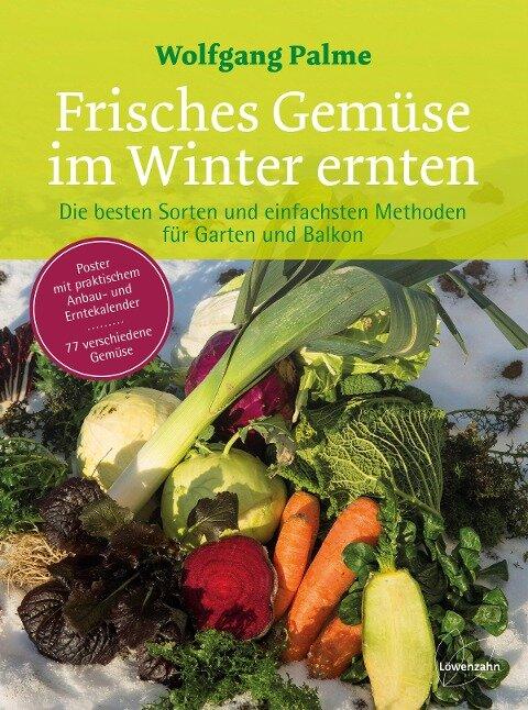 Frisches Gemüse im Winter ernten - Wolfgang Palme