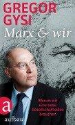 Marx und wir - Gregor Gysi