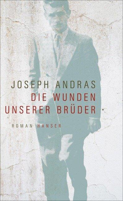 Die Wunden unserer Brüder - Joseph Andras