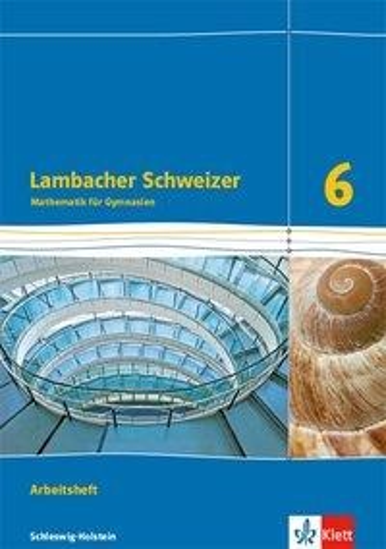 Lambacher Schweizer Mathematik 6. Ausgabe Schleswig-Holstein. Arbeitsheft plus Lösungsheft Klasse 6 -