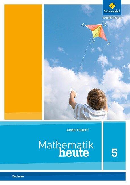 Mathematik heute 5. Arbeitsheft. Sachsen -
