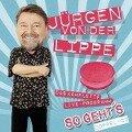 So geht's - Jürgen von der Lippe