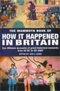 The Mammoth Book of How it Happened in Britain - Jon E. Lewis