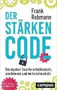 Der Stärken-Code - Frank Rebmann