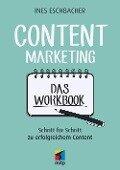 Content Marketing - Das Workbook - Ines Eschbacher