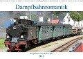 Dampfbahnromantik - Dampfbahnen auf schmaler Spur (Wandkalender 2019 DIN A3 quer) - André Bujara