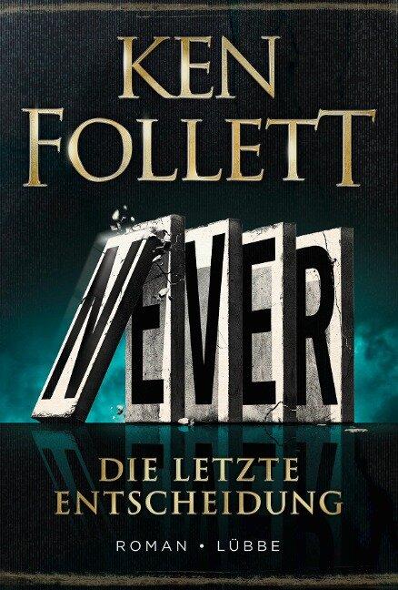 Never - Die letzte Entscheidung - Ken Follett