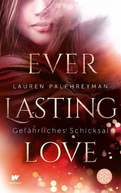 Everlasting Love - Gefährliches Schicksal - Lauren Palphreyman