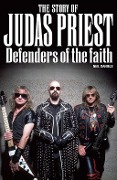 The Story Of Judas Priest: Defenders Of The Faith - Neil Daniels