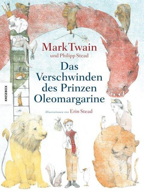 Das Verschwinden des Prinzen Oleomargarine - Mark Twain, Philip Stead