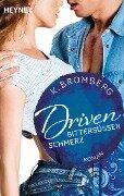 Driven. Bittersüßer Schmerz - K. Bromberg