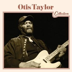 Otis Taylor Collection - Otis Taylor