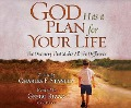 God Has a Plan for Your Life: The Discovery That Makes All the Difference - Charles F. Stanley