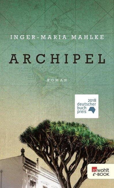 Archipel - Inger-Maria Mahlke