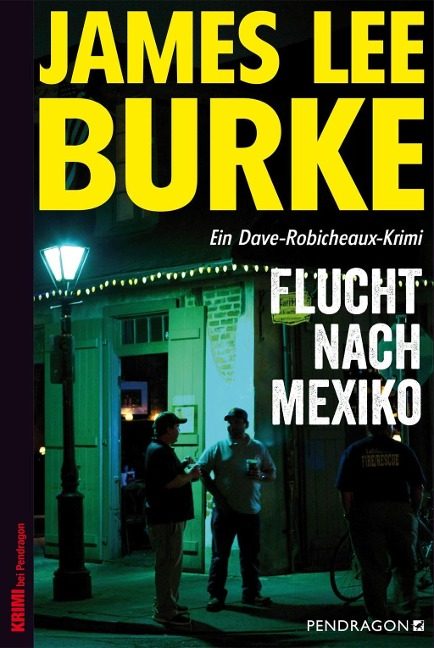 Flucht nach Mexiko - James Lee Burke
