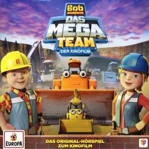 Bob, der Baumeister: Das Mega-Team (Hörspiel zum Kinofilm 2017) - Bob der Baumeister