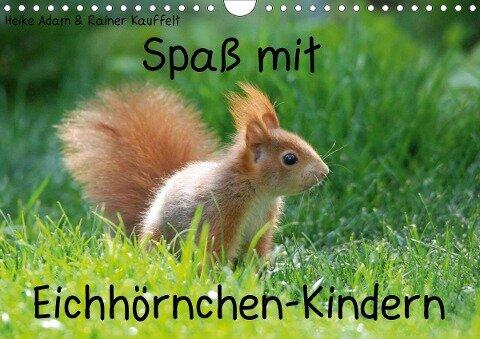 Spaß mit Eichhörnchen-Kindern (Wandkalender 2021 DIN A4 quer) - Heike Adam