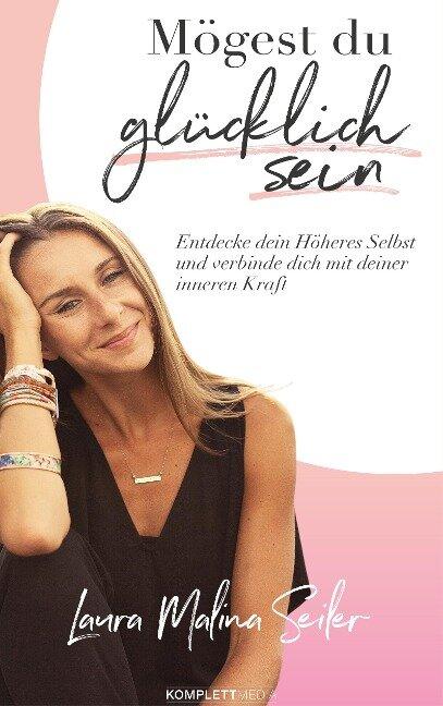 Mögest Du glücklich sein - Laura Malina Seiler