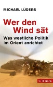 Wer den Wind sät - Michael Lüders