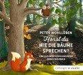 Hörst du, wie die Bäume sprechen? Eine kleine Entdeckungsreise durch den Wald (CD) - Peter Wohlleben