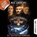 Frontiersmen: Civil War, Folge 4: Die Tochter des Admirals (Ungekürzt) - Wes Andrews, Bernd Perplies