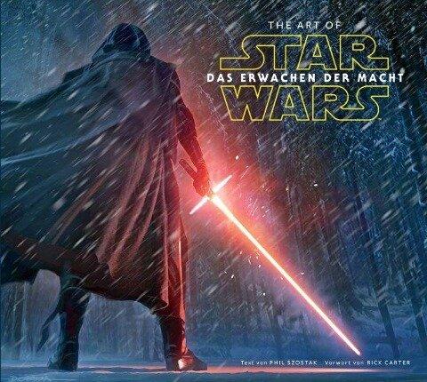 The Art of Star Wars: Das Erwachen der Macht - Phil Szostak