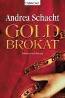 Goldbrokat - Andrea Schacht
