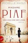 Madame Piaf und das Lied der Liebe - Michelle Marly
