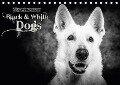 Dogs - Black & White (Tischkalender 2018 DIN A5 quer) Dieser erfolgreiche Kalender wurde dieses Jahr mit gleichen Bildern und aktualisiertem Kalendarium wiederveröffentlicht. - Oliver Pinkoss Photostorys