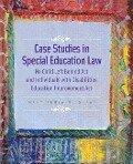 Case Studies in Special Education Law - Mary Konya Weishaar