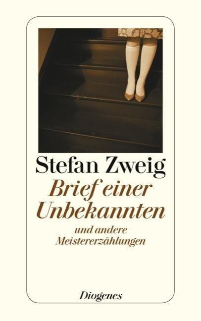 Brief einer Unbekannten und andere Meistererzählungen - Stefan Zweig