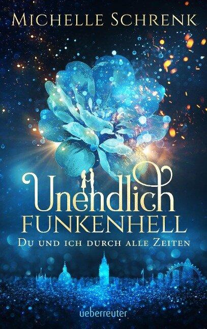 Unendlich funkenhell - Michelle Schrenk