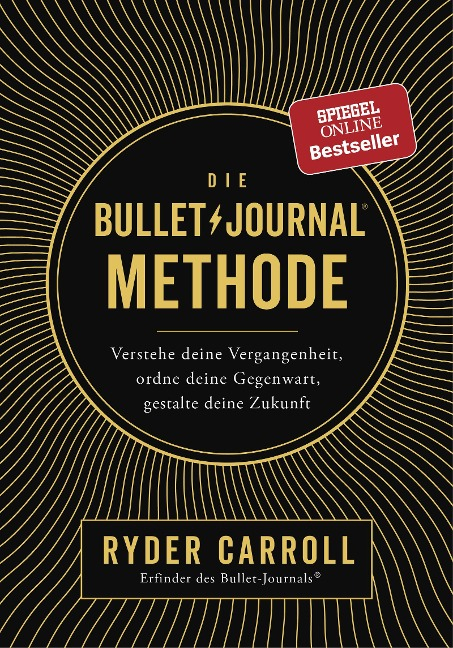 Die Bullet-Journal-Methode - Ryder Carroll