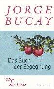 Das Buch der Begegnung - Jorge Bucay