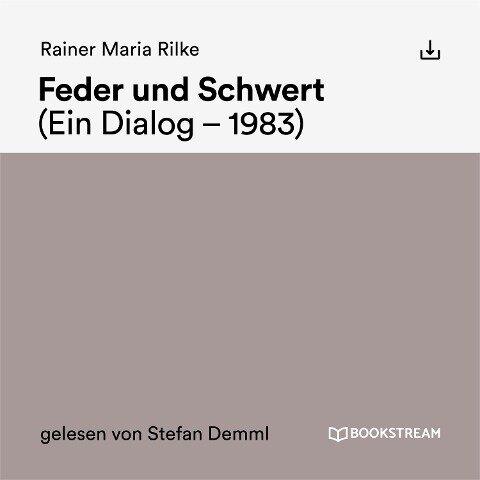 Feder und Schwert - Rainer Maria Rilke