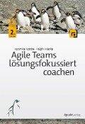 Agile Teams lösungsfokussiert coachen - Veronika Kotrba, Ralph Miarka