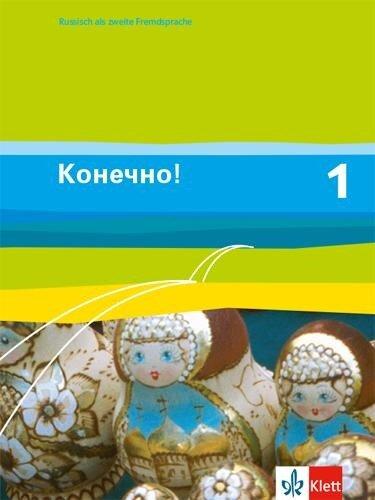Konetschno! Band 1. Russisch als 2. Fremdsprache. Schülerbuch -