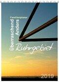 Ruhrgebiet - Überraschend - Anders (Tischkalender 2019 DIN A5 hoch) - Sigrun Düll
