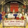 CD WISSEN - MYTHOS & WAHRHEIT - Das Mittelalter - Ritter, Minne, Edelfrauen - Annegret Augustin, Anke Susanne Hoffmann, Stephan Lina, Stephanie Mende, Katharina Schubert